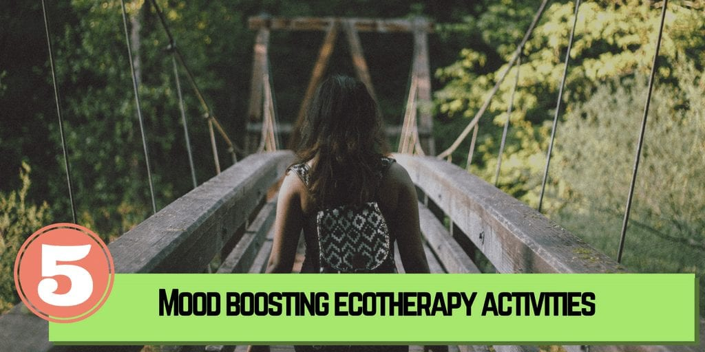 5 mood boosting ecotherapy activities