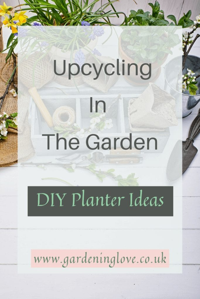 How to upcycle in the garden. Find ways to turn your unwanted items in garden treasure. Create imaginative garden planters and containers with your unwanted items. #gardenideas #gardenrecycling #gardenupcycling #trashtotreasure #gardenplanters
