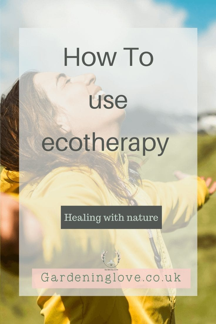 How to use ecotherapy to heal with nature. #EcoTherapy #Nature #Outdoors #GreenTherapy